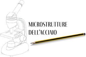 Microstrutture acciaio